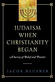 Judaism When Christianity Began: A Survey of…