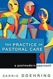 The Practice of Pastoral Care: A Postmodern…