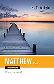 Matthew for Everyone: Chapters 16-28 af Tom…