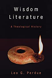 Wisdom Literature: A Theological History av…