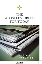 The Apostles' Creed for Today de Justo L.…