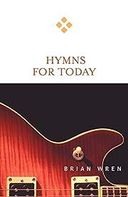 Hymns for Today de Brian Wren
