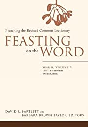 Feasting on the Word : preaching the revised…