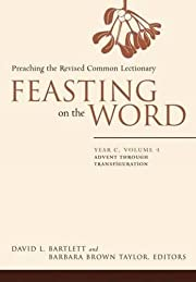 Feasting on the Word: Year C, Vol. 1: Advent…