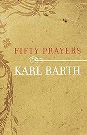 Fifty Prayers – tekijä: Karl Barth