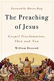 The Preaching of Jesus: Gospel Proclamation,…