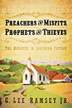 Preachers and Misfits, Prophets and Thieves:…