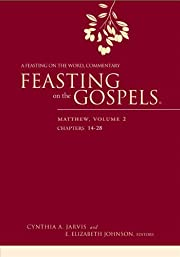 Feasting on the Gospels--Matthew, Volume 2:…