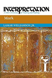 Mark: Interpretation: A Bible Commentary for…