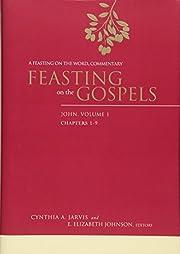 Feasting on the Gospels. John av Cynthia A.…