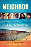 "Neighbor: Christian Encounters with ""Illegal"" Immigration book cover"