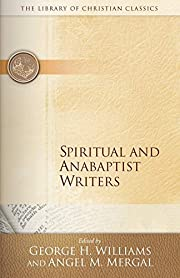 Spiritual and Anabaptist Writers (Library of…
