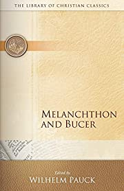 Melanchthon and Bucer (Library of Christian…