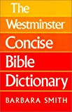 The Westminster Concise Bible Dictionary.
