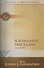 A Scholastic Miscellany: Anselm to Ockham by…