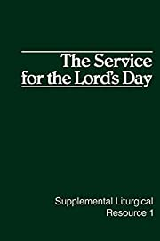 The Service for the Lord's Day : the worship…