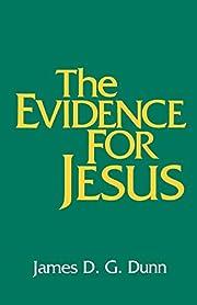 The Evidence for Jesus av James D. G. Dunn