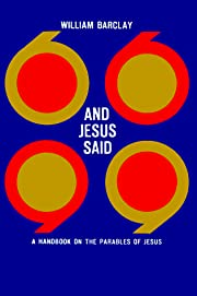 And Jesus Said: A Handbook on the Parables…