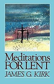 Meditations for Lent – tekijä: James G.…