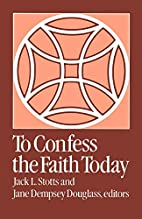 To Confess the Faith Today by Jack L. Stotts