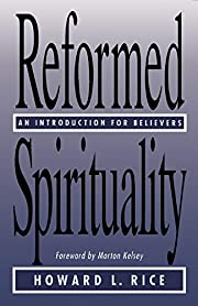 Reformed Spirituality: An Introduction for…