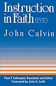 Instruction in Faith (1537) af John Calvin