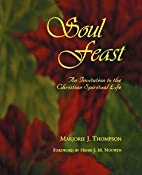 Soul Feast: An Invitation to the Christian…