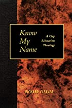 Know my name : a gay liberation theology by…