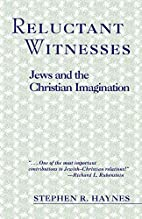Reluctant Witnesses: Jews and the Christian…