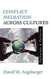 Conflict Mediation Across Cultures: Pathways…