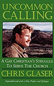 Uncommon Calling: A Gay Christian's…
