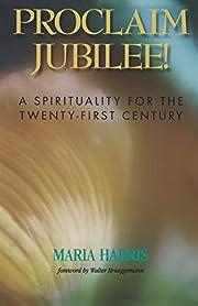 Proclaim Jubilee!: A Spirituality for the…