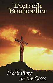 Meditations on the Cross de Dietrich…