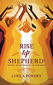 Rise Up, Shepherd!: Advent Reflections on…