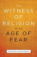The Witness of Religion in an Age of Fear by…