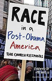 Race in a Post-Obama America: The Church…
