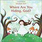 Where Are You Hiding, God? by Elisabeth…