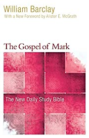 The Gospel of Mark (New Daily Study Bible)…