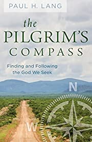 The Pilgrim's Compass: Finding and Following…
