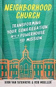 Neighborhood Church: Transforming Your…