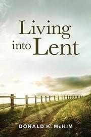 Living into Lent de Dr. Donald K. McKim