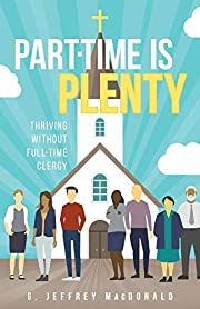 Part-Time is Plenty: Thriving without…