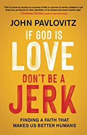 If God Is Love, Don't Be a Jerk:…