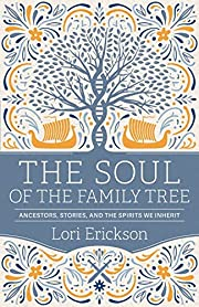 The Soul of the Family Tree: Ancestors,…