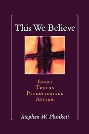 This We Believe av Stephen Plunkett