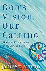 God's Vision, Our Calling: Hope and…