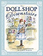 The Doll Shop Downstairs by Yona Zeldis…