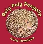 Roly Poly Pangolin de Anna Dewdney