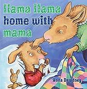 Llama Llama Home with Mama de Anna Dewdney