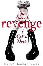 The Sweet Revenge of Celia Door by Karen…